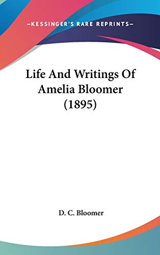 9781436566568: Life And Writings Of Amelia Bloomer (1895)