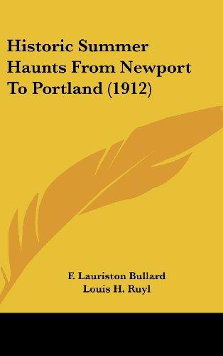 9781436566858: Historic Summer Haunts From Newport To Portland (1912)