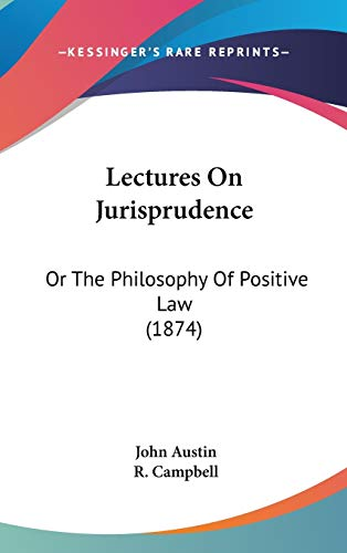 9781436567510: Lectures On Jurisprudence: Or The Philosophy Of Positive Law (1874)