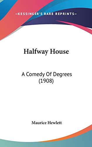 9781436567961: Halfway House: A Comedy Of Degrees (1908)