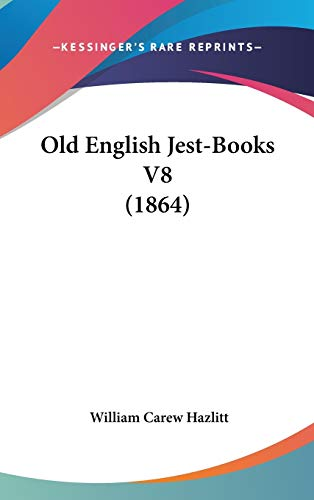 9781436569156: Old English Jest-Books V8 (1864)
