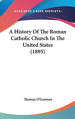 9781436571715: A History Of The Roman Catholic Church In The United States (1895)