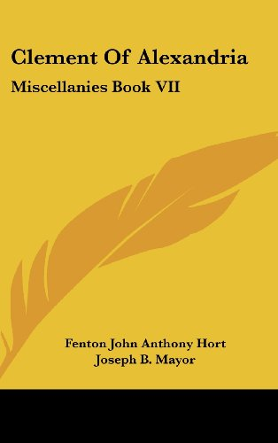 9781436572422: Clement of Alexandria: Miscellanies Book VII: The Greek Text (1902)