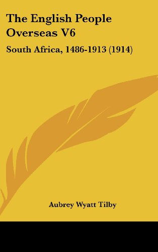 9781436573481: The English People Overseas V6: South Africa, 1486-1913 (1914)