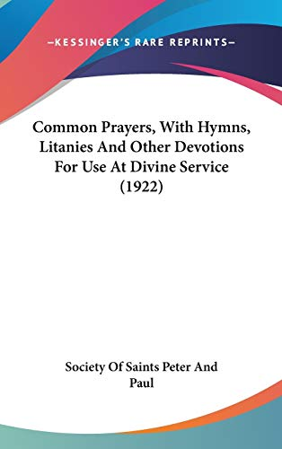 9781436578561: Common Prayers, With Hymns, Litanies And Other Devotions For Use At Divine Service (1922)
