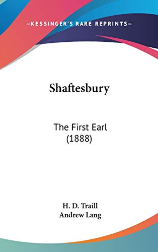 9781436580991: Shaftesbury: The First Earl (1888)