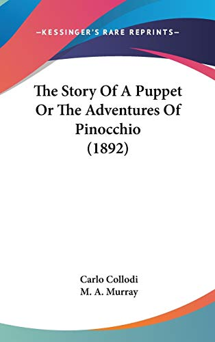 The Story Of A Puppet Or The Adventures Of Pinocchio (1892) (1436581273) by Carlo Collodi