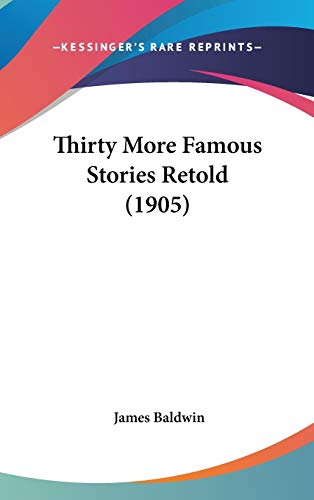 9781436581349: Thirty More Famous Stories Retold (1905)