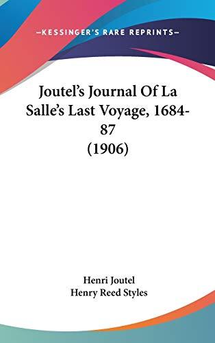 9781436582933: Joutel's Journal Of La Salle's Last Voyage, 1684-87 (1906)