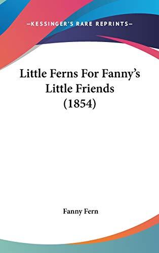 9781436585545: Little Ferns For Fanny's Little Friends (1854)