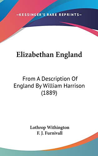 9781436587563: Elizabethan England: From A Description Of England By William Harrison (1889)