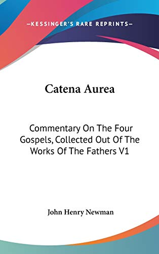 9781436589123: Catena Aurea: Commentary On The Four Gospels, Collected Out Of The Works Of The Fathers V1: St. Matthew, Part Two (1841)