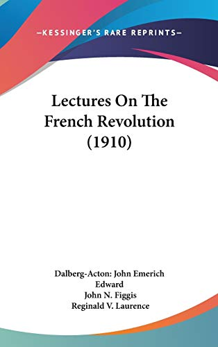 9781436591379: Lectures On The French Revolution (1910)