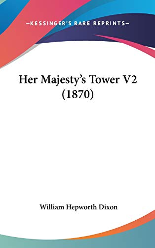 9781436591744: Her Majesty's Tower V2 (1870)