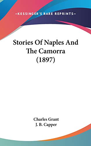 Stories Of Naples And The Camorra (1897) (1436591767) by Charles Grant