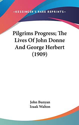 9781436593588: Pilgrims Progress; The Lives Of John Donne And George Herbert (1909)