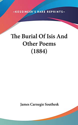 9781436596107: The Burial Of Isis And Other Poems (1884)