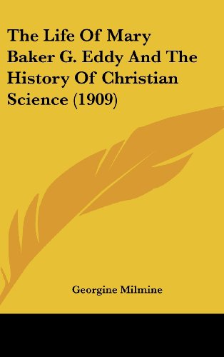 9781436597647: The Life Of Mary Baker G. Eddy And The History Of Christian Science (1909)