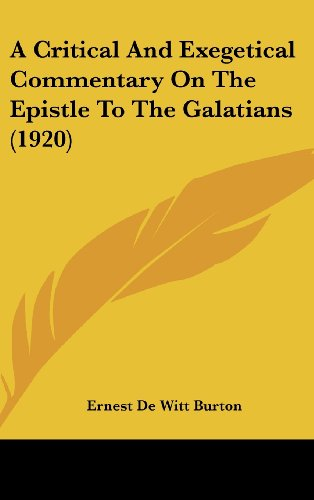 9781436598910: A Critical And Exegetical Commentary On The Epistle To The Galatians (1920)