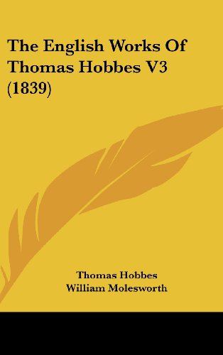 9781436599313: The English Works Of Thomas Hobbes V3 (1839)