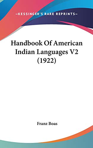 9781436600637: Handbook Of American Indian Languages V2 (1922)