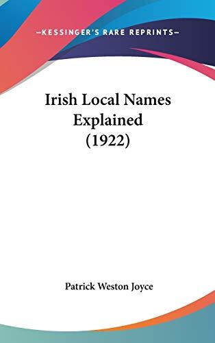 9781436602044: Irish Local Names Explained (1922)