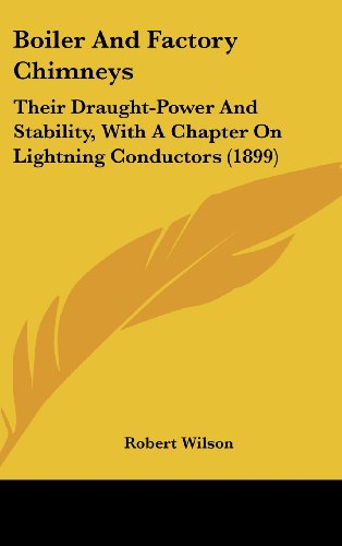 9781436603034: Boiler And Factory Chimneys: Their Draught-Power And Stability, With A Chapter On Lightning Conductors (1899)