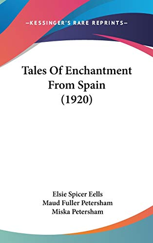 9781436605298: Tales Of Enchantment From Spain (1920)