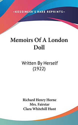 Memoirs Of A London Doll: Written By: Richard Henry Horne,