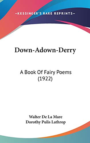 Down-Adown-Derry: A Book Of Fairy Poems (1922) (143660589X) by Walter De La Mare