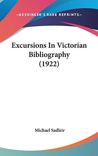 9781436607537: Excursions In Victorian Bibliography (1922)