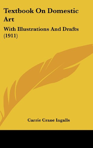 9781436607759: Textbook On Domestic Art: With Illustrations And Drafts (1911)