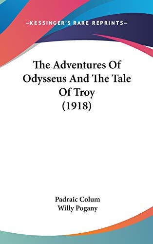 9781436608961: The Adventures Of Odysseus And The Tale Of Troy (1918)
