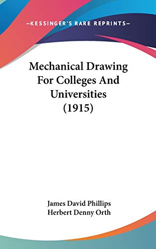 9781436609234: Mechanical Drawing for Colleges and Universities (1915)