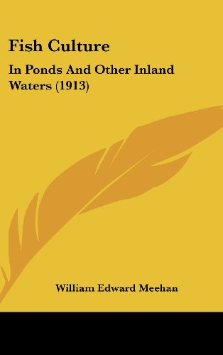 9781436611268: Fish Culture: In Ponds And Other Inland Waters (1913)