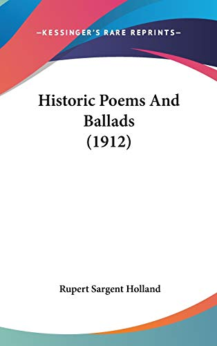 9781436611541: Historic Poems And Ballads (1912)