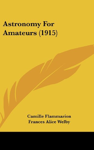9781436612777: Astronomy for Amateurs (1915)
