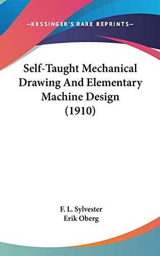 9781436613163: Self-Taught Mechanical Drawing And Elementary Machine Design (1910)