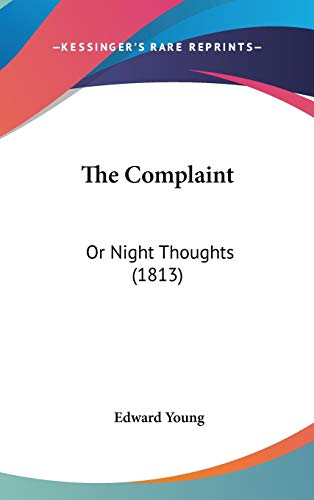 9781436613347: The Complaint: Or Night Thoughts (1813)