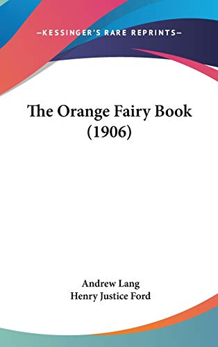 9781436613859: The Orange Fairy Book (1906)