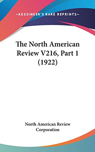 9781436614672: The North American Review V216, Part 1 (1922)
