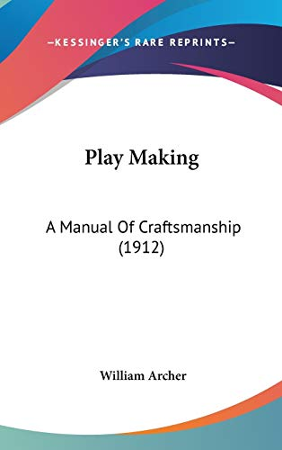 9781436615068: Play Making: A Manual Of Craftsmanship (1912)