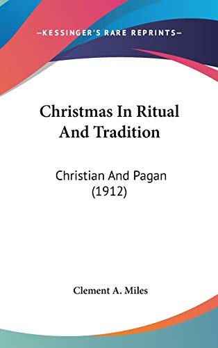 9781436615389: Christmas In Ritual And Tradition: Christian And Pagan (1912)