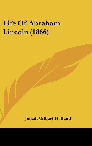 Life of Abraham Lincoln (1866) (Hardback): Josiah Gilbert Holland