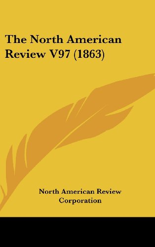 9781436619226: The North American Review V97 (1863)