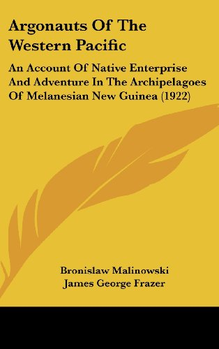 9781436619394: Argonauts of the Western Pacific: An Account of Native Enterprise and Adventure in the Archipelagoes of Melanesian New Guinea