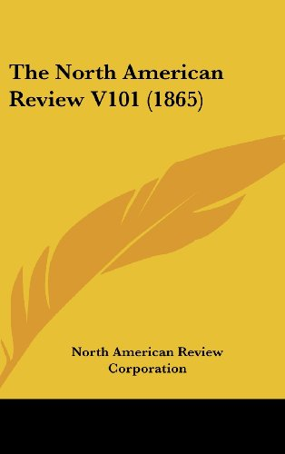 9781436619592: The North American Review V101 (1865)