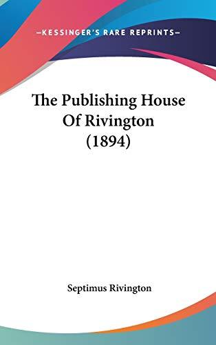 9781436620505: The Publishing House Of Rivington (1894)