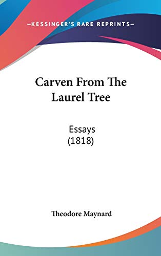 9781436621229: Carven from the Laurel Tree: Essays (1818)