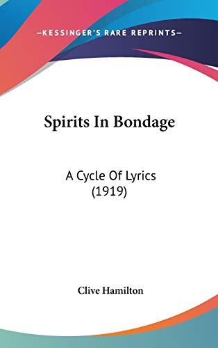 9781436621755: Spirits In Bondage: A Cycle Of Lyrics (1919)